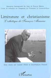 Littérature et christianisme : l'esthétique de François Mauriac : actes du colloque de Paris-Sorbonne (20-21 nov. 2003) et de Louvain-la-Neuve (24-25 nov. 2003)