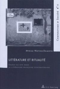 Littérature et ritualité : enjeux du rite dans la littérature française contemporaine