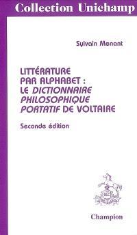 Littérature par alphabet : le Dictionnaire philosophique portatif de Voltaire