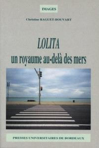 Lolita : un royaume au-delà des mers
