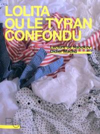 Lolita ou Le tyran confondu : lecture de Vladimir Nabokov