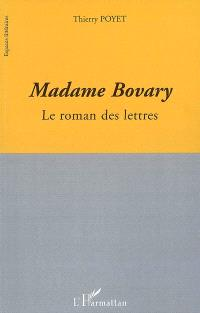 Madame Bovary : le roman des lettres