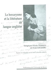 Madame Bovary, le bovarysme et la littérature de langue anglaise : actes du colloque ERAC