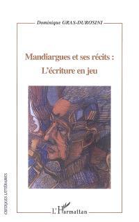 Mandiargues et ses récits : l'écriture en jeu