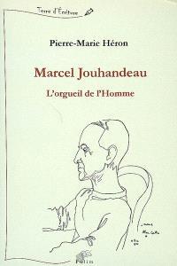Marcel Jouhandeau : l'orgueil de l'homme