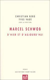 Marcel Schwob, d'hier et d'aujourd'hui