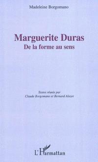 Marguerite Duras : de la forme au sens