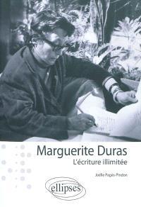 Marguerite Duras : l'écriture illimitée