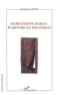 Marguerite Duras, écriture et politique