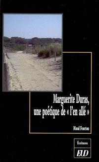 Marguerite Duras, une poétique de l'en allé