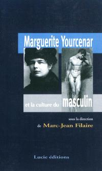 Marguerite Yourcenar et la culture du masculin