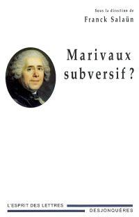 Marivaux subversif ? : actes du colloque