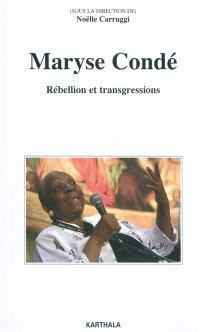 Maryse Condé : rébellion et transgressions