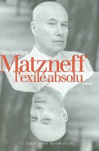 Matzneff, l'exilé absolu