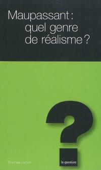 Maupassant : quel genre de réalisme ?