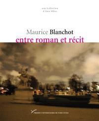 Maurice Blanchot entre roman et récit