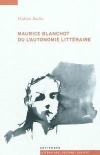 Maurice Blanchot ou L'autonomie littéraire