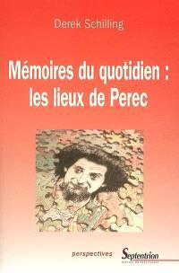 Mémoires du quotidien : les lieux de Perec