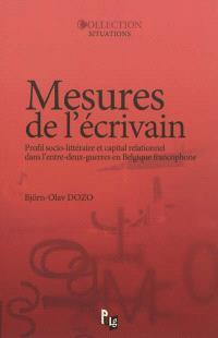 Mesures de l'écrivain : profil socio-littéraire et capital relationnel dans l'entre-deux-guerres en Belgique francophone