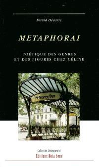 Metaphorai  : poétique des genres et des figures chez Céline