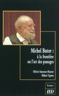 Michel Butor : à la frontière ou L'art des passages