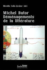Michel Butor : déménagements de la littérature
