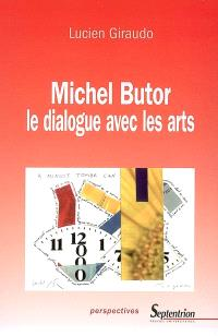 Michel Butor : le dialogue avec les arts