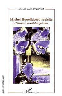 Michel Houellebecq revisité : l'écriture houellebecquienne
