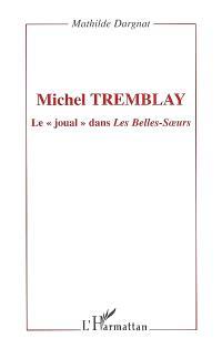 Michel Tremblay : le joual dans Les belles-soeurs