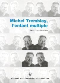 Michel Tremblay, l'enfant multiple