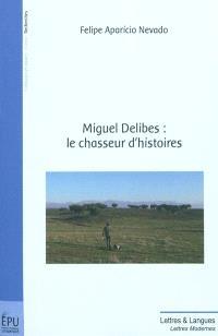 Miguel Delibes : le chasseur d'histoires