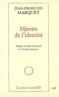 Miroirs de l'identité : la littérature hantée par la philosophie