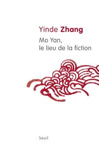Mo Yan, le lieu de la fiction
