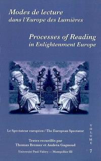 Modes de lecture dans l'Europe des lumières = Processes of reading in Enlightenment Europe