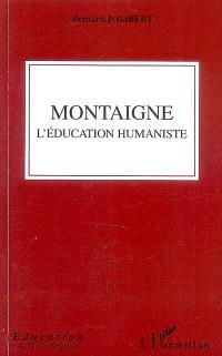 Montaigne : l'éducation humaniste