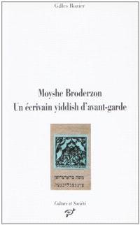 Moyshe Broderzon : un écrivain yiddish d'avant-garde