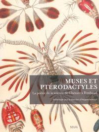 Muses et ptérodactyles : la poésie de la science de Chénier à Rimbaud : anthologie