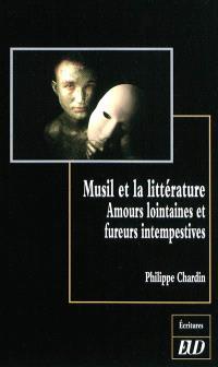 Musil et la littérature : amours lointaines et fureurs intempestives