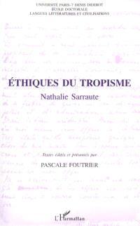Nathalie Sarraute, éthiques du tropisme : actes du Colloque Nathalie Sarraute, 7 mai 1999