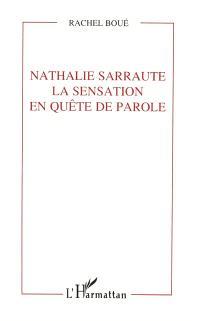 Nathalie Sarraute, la sensation en quête de parole
