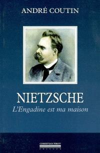 Nietzsche : l'Engadine est ma maison