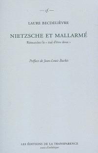Nietzsche et Mallarmé : rémunérer le mal d'être deux