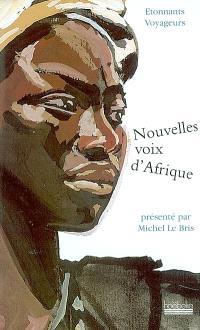 Nouvelles voix africaines : anthologie Étonnants voyageurs