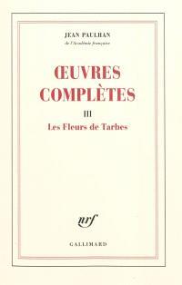 Oeuvres complètes. Volume 3, Les fleurs de Tarbes