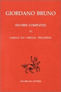 Oeuvres complètes = Opere complete. Volume 6, Cabale du cheval pégaséen