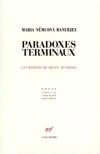 Paradoxes terminaux : les romans de Milan Kundera