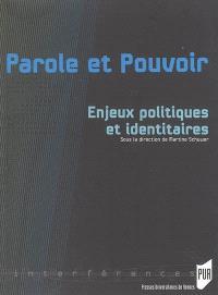 Parole et pouvoir. Volume 2, Enjeux politiques et identitaires