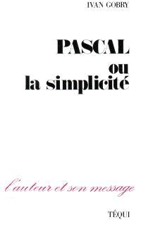 Pascal ou la Simplicité