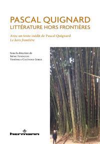 Pascal Quignard : littérature hors frontières