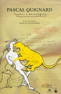 Pascal Quignard : translatio & metamorphosis : actes du colloque de Cerisy, 9-16 juillet 2014